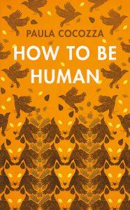 How to Be Human Paula Cocozza Cúirt 2017