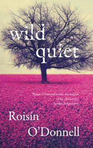 Roisin ODonnell Wild Quiet Cúirt 2017