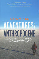 Gaia Vince Adventures in the Anthropocene Cúirt 2017